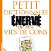 Revue de presse du PETIT DICTIONNAIRE ÉNERVÉ DE NOS VIES DE CONS
