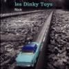On enterre bien les Dinky Toys